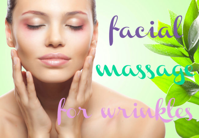 How to Use Facial Massage for Wrinkle Reduction