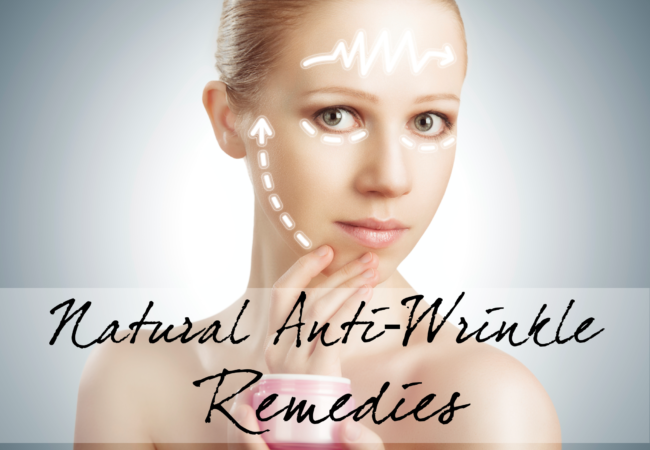 Best Natural Anti Wrinkle Remedies