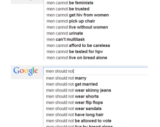 Google Autocomplete Men Can't Or Should Not Searches