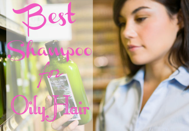 Good Shampoos for Oily Hair