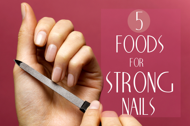 5 Best Foods for Stronger Nails
