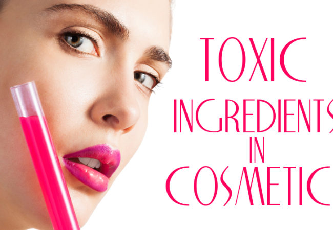 Most Dangerous Ingredients in Cosmetics