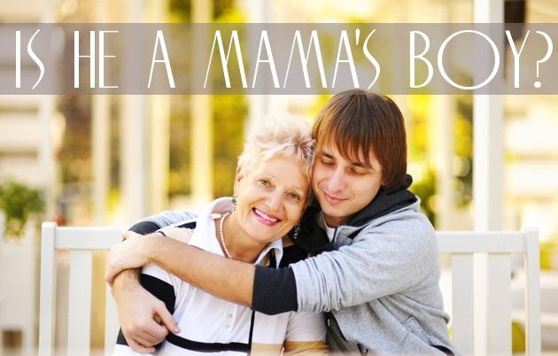 5 Signs You're Dating a Mama's Boy