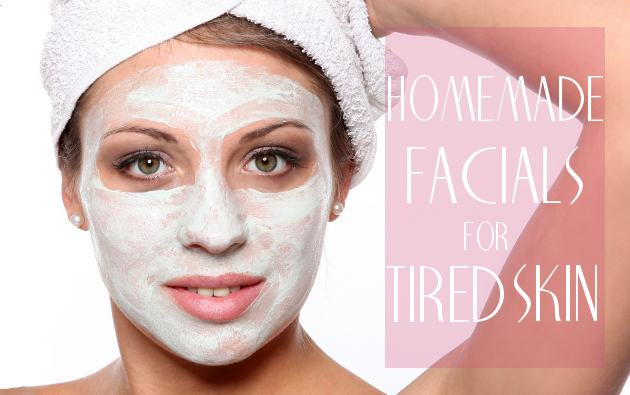 Great Homemade Facials for Tired Skin