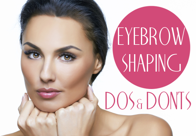 Perfect Eyebrows – The DOs and DON'Ts of Eyebrow Care