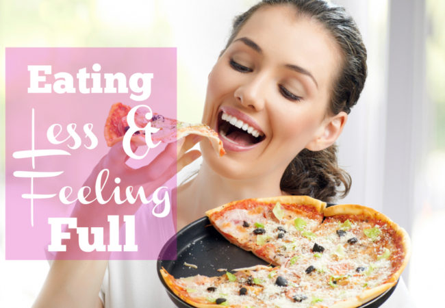 How to Eat Less and Feel Full