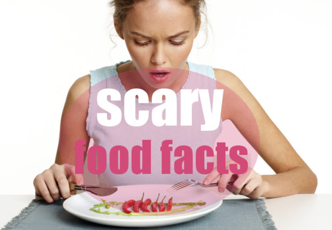 Scary Facts About Food