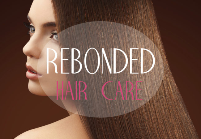 Rebonded Hair Care Tips