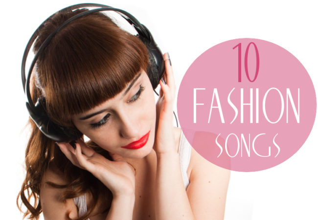 Top 10 Songs About Fashion