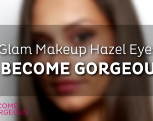 Glam Hazel Eyes Makeup Tutorial   Become Gorgeous