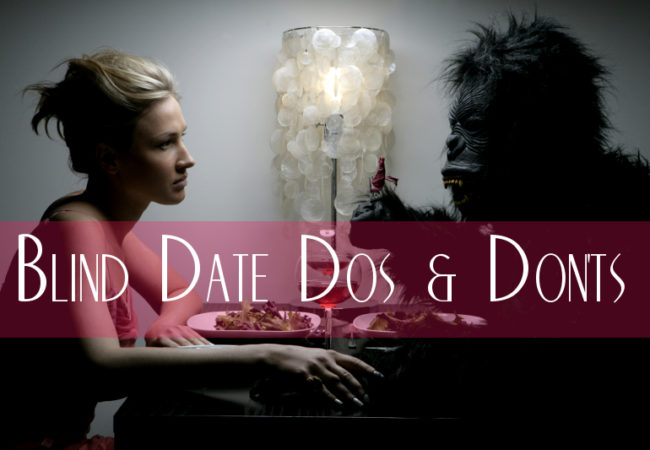 Go on a Blind Date and Make It Successful