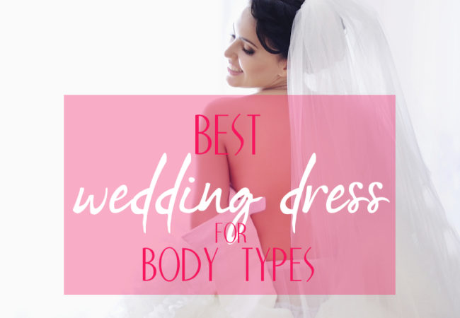 Finding the Right Wedding Dress For Your Body Type